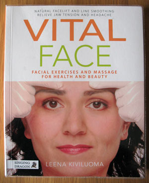 Vital Face - Facial exercises and massage for health and beauty