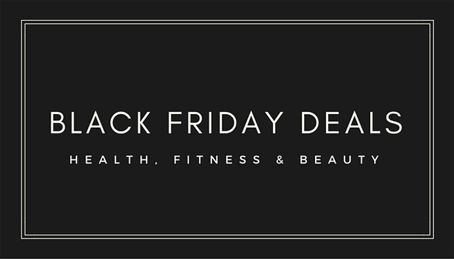 Black Friday deals - health, fitness and beauty