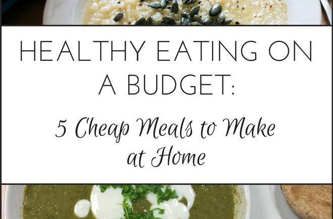 Healthy eating on a budget: 5 cheap meals to make at home