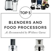 Top 5 Blenders and Food Processors as Recommended by Wellness Gurus