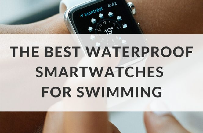 best waterproof swimming smartwatches