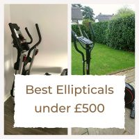 Best Elliptical Machines under £500 - User's Guide and Reviews